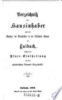 Verzeichnis der Hausinhaber und der Besitzer der Kramläder in der Elefanten-Gaße zu Laibach, sammt der Pfarr-Eintheilung und dem alphabetischen Namens-Verzeichniße
