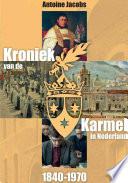 Kroniek van de Karmel in Nederland (1840-1970)