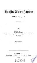 Matthias Flacius Illyricus und Seine Zeit