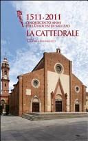 1511-2011 cinquecento anni della diocesi di Saluzzo. La cattedrale