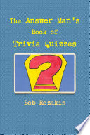 The Answer Man s Book of Trivia Quizzes