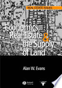 Economics Real Estate And The Supply Of Land book