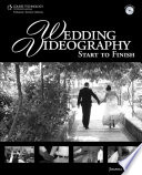 Wedding Videography  Start to Finish  1st ed