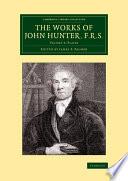 The Works of John Hunter  F R S
