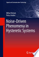 Noise Driven Phenomena In Hysteretic Systems book