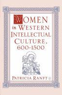 Women in Western Intellectual Culture, 600–1500