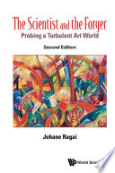Scientist And The Forger  The  Second Edition   Probing A Turbulent Art World