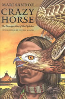 . Crazy Horse, the Strange Man of the Oglalas .