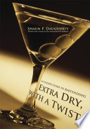 Extra Dry, with a Twist P Daugherty Knows What It Takes