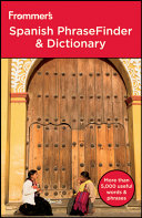 Frommer s Spanish PhraseFinder and Dictionary