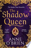 The Shadow Queen by Anne O'Brien