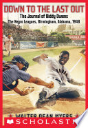 Down to the Last Out  The Journal of Biddy Owens  The Negro Leagues