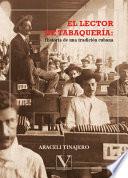 El lector de tabaquer  a  Historia de una tradici  n cubana
