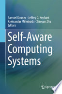 Self Aware Computing Systems