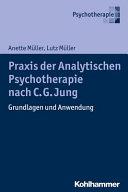 Praxis Der Analytischen Psychotherapie Nach C. G. Jung