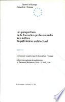 Les perspectives de la formation professionnelle aux m  tiers du patrimoine architectural