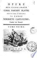 Opere del signor abate Curel Parisot Platel detto per l innanzi il padre Norberto Cappuccino  Tradotte dal francese  Tomo primo   ottavo