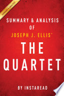 The Quartet by Joseph J  Ellis   Summary   Analysis