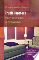 Truth Matters  Theory and Practice in Psychoanalysis