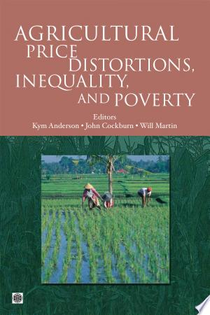 Agricultural Price Distortions, Inequality, and Poverty - ISBN:9780821381854