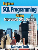 Beginner SQL Programming Using Microsoft SQL Server