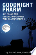 Goodnight Pharm  350 Brand and Generic Drug Names with Classifications