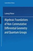 download ebook algebraic foundations of non-commutative differential geometry and quantum groups pdf epub