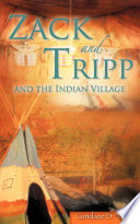 Zack and Tripp and the Indian Village