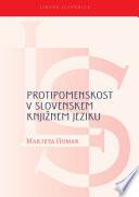 Protipomenskost v slovenskem knjižnem jeziku