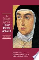 The Collected Works of St  Teresa of Avila Volume 1