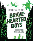 Bold Tales of Brave-Hearted Boys Book