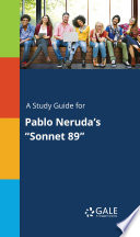 A Study Guide for Pablo Neruda s  Sonnet 89