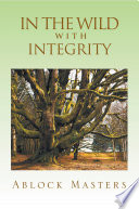 In the Wild with Integrity