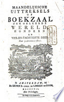 Maendelyke uittreksels, of de Boekzael der geleerde werrelt