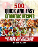 500 Quick and Easy Ketogenic Recipes