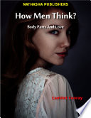 How Men Think Body Parts And Love
