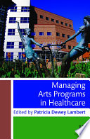 Managing Arts Programs In Healthcare