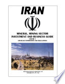 Iran Mineral, Mining Sector Investment and Business Guide Volume 1 Strategic Information and Regulations
