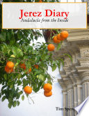 Jerez Diary  Andaluc  a from the Inside