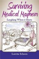 Surviving Medical Mayhem