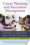 Career Planning And Succession Management Developing Your Organization S Talent For Today And Tomorrow 2nd Edition