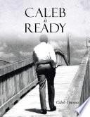 Caleb Is Ready