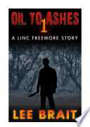 Oil To Ashes 1 Linc Freemore Apocalyptic Science Fiction Story  book