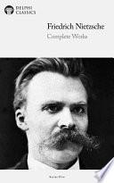 Delphi Complete Works of Friedrich Nietzsche  Illustrated