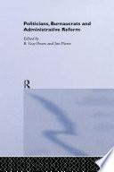 Politicians, Bureaucrats and Administrative Reform
