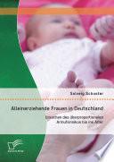 Alleinerziehende Frauen in Deutschland: Ursachen des überproportionalen Armutsrisikos bis ins Alter