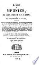 Livre du meunier, du négociant en grains et du constructeur de moulins ...