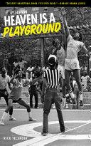 Heaven Is a Playground The Uniquely American Phenomenon Of Urban Basketball