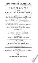A New Spanish Grammar To Which Is Added An English Grammar For The Use Of Spaniards A New Edition Carefully Revised And Improved By Raymundo Del Pueyo