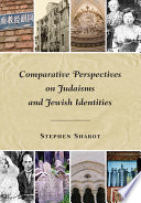 Comparative Perspectives on Judaisms and Jewish Identities